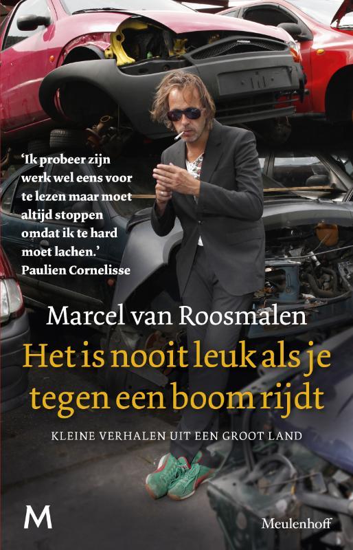 Marcel van Roosmalen - Het is nooit leuk als je tegen een boom rijdt
